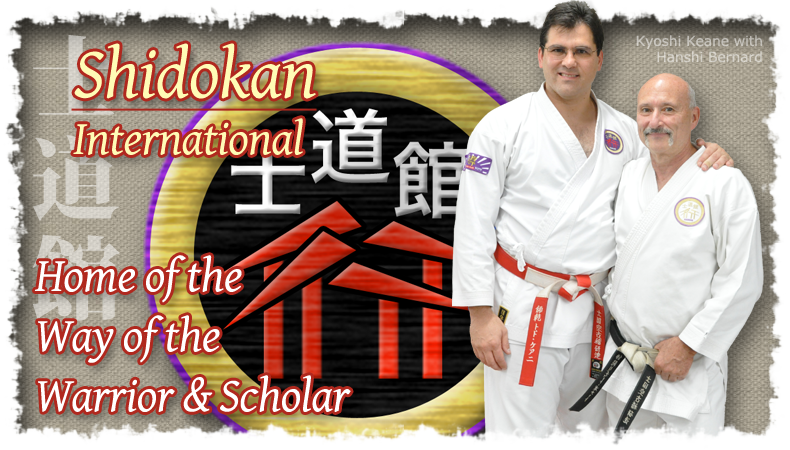 Shidokan International - Home of the Way of the Warrior & Scholar - Kyoshi - Hanshi